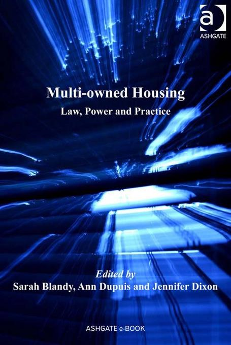 Multi-owned Housing: Law, Power and Practice By: Sarah Blandy
