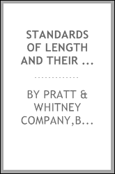 Standards of length and their practical application. A résumé covering the methods employed for the production of standard gauges, to insure uniformity and interchangeability in every department of manufactures, including the reports of Professor W