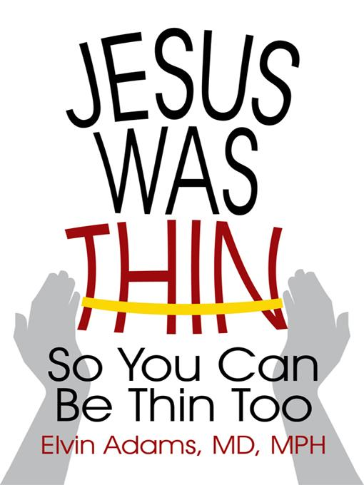 Jesus Was Thin: So You Can Be Thin Too