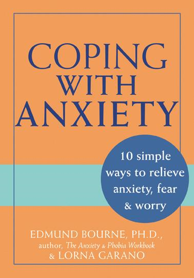Coping with Anxiety: 10 Simple Ways to Relieve Anxiety, Fear and Worry By: Edward Bourne