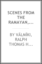 Scenes from the Ramayan, etc