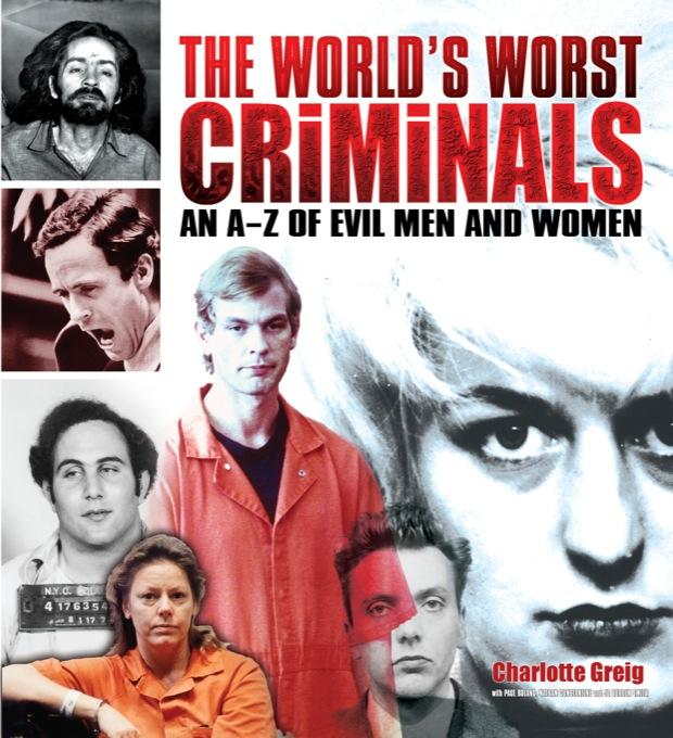 The World's Worst Criminals