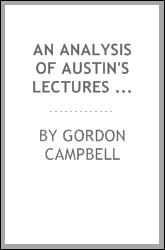 An Analysis of Austin's Lectures on Jurisprudence Or the Philosophy of Positive Law
