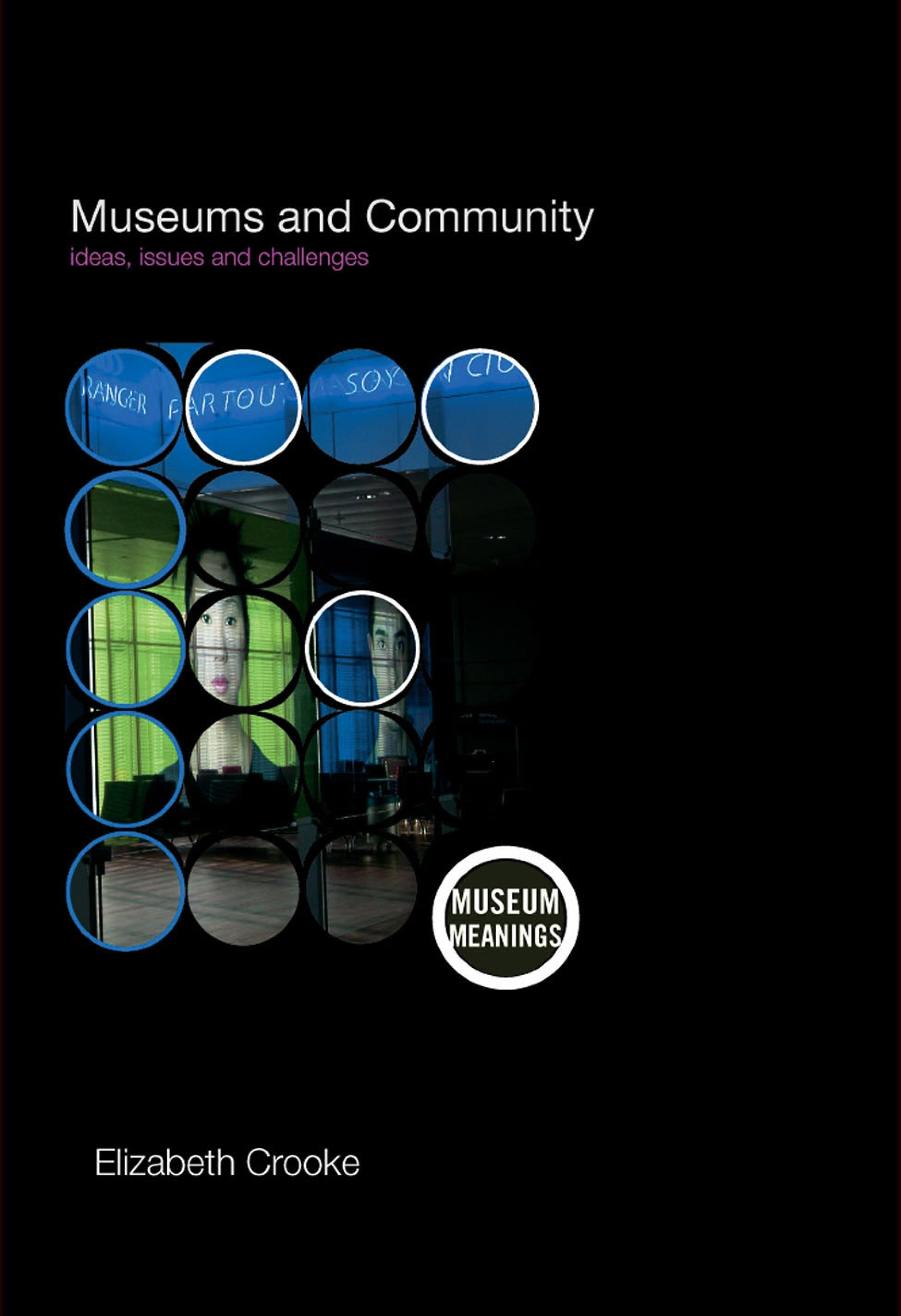 Museums and Community: Ideas, Issues and Challenges