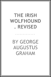 The Irish wolfhound. Revised