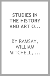 Studies in the history and art of the eastern provinces of the Roman empire : written for the quartercentenary of the University of Aberdeen by seven of its graduates