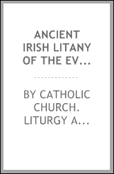 Ancient Irish litany of the ever Blessed Mother of God : in the original Irish ... with translations in English and Latin
