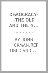 Democracy--the old and the new. Speech of Hon. John Hickman, of Penn., on the battle ground of Brandywine, September 11, 1860