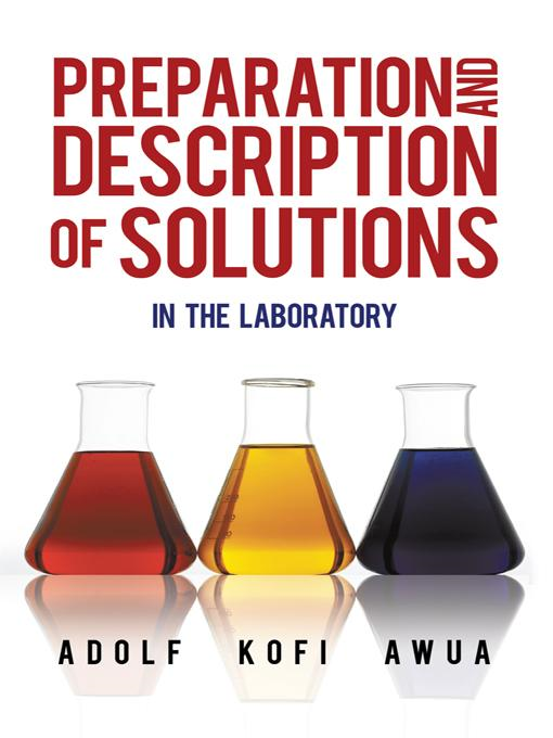 Preparation and Description of Solutions: In the laboratory