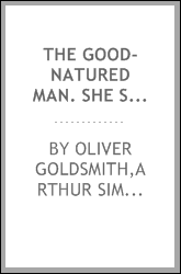 The good-natured man. She stoops to conquer. Edited by A.S. Collins