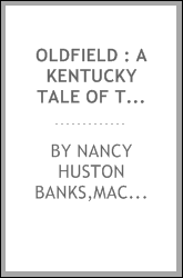 Oldfield : a Kentucky tale of the last century
