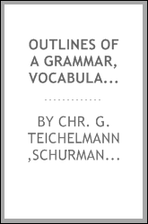 Outlines of a grammar, vocabulary, and phraseology, of the aboriginal language of South Australia