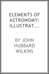 Elements of Astronomy: Illustrated with Plates