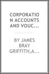 Corporation accounts and voucher system; a working handbook of approved methods of corporation accounting, with special reference to records of stock issues, manufacturers' accounts, and the use of the voucher system