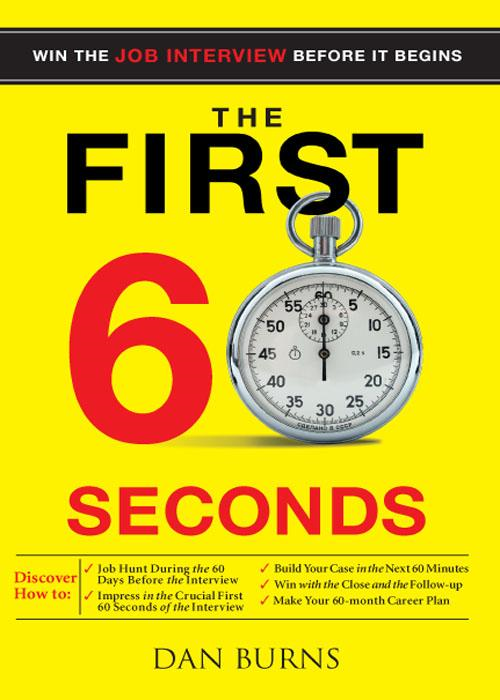 The First 60 Seconds: Win the Job Interview before It Begins