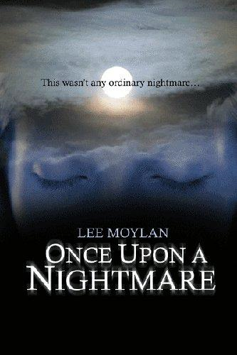 Once Upon a Nightmare By: Lee Moylan
