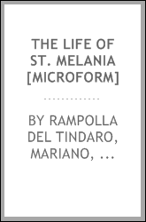 The life of St. Melania [microform]