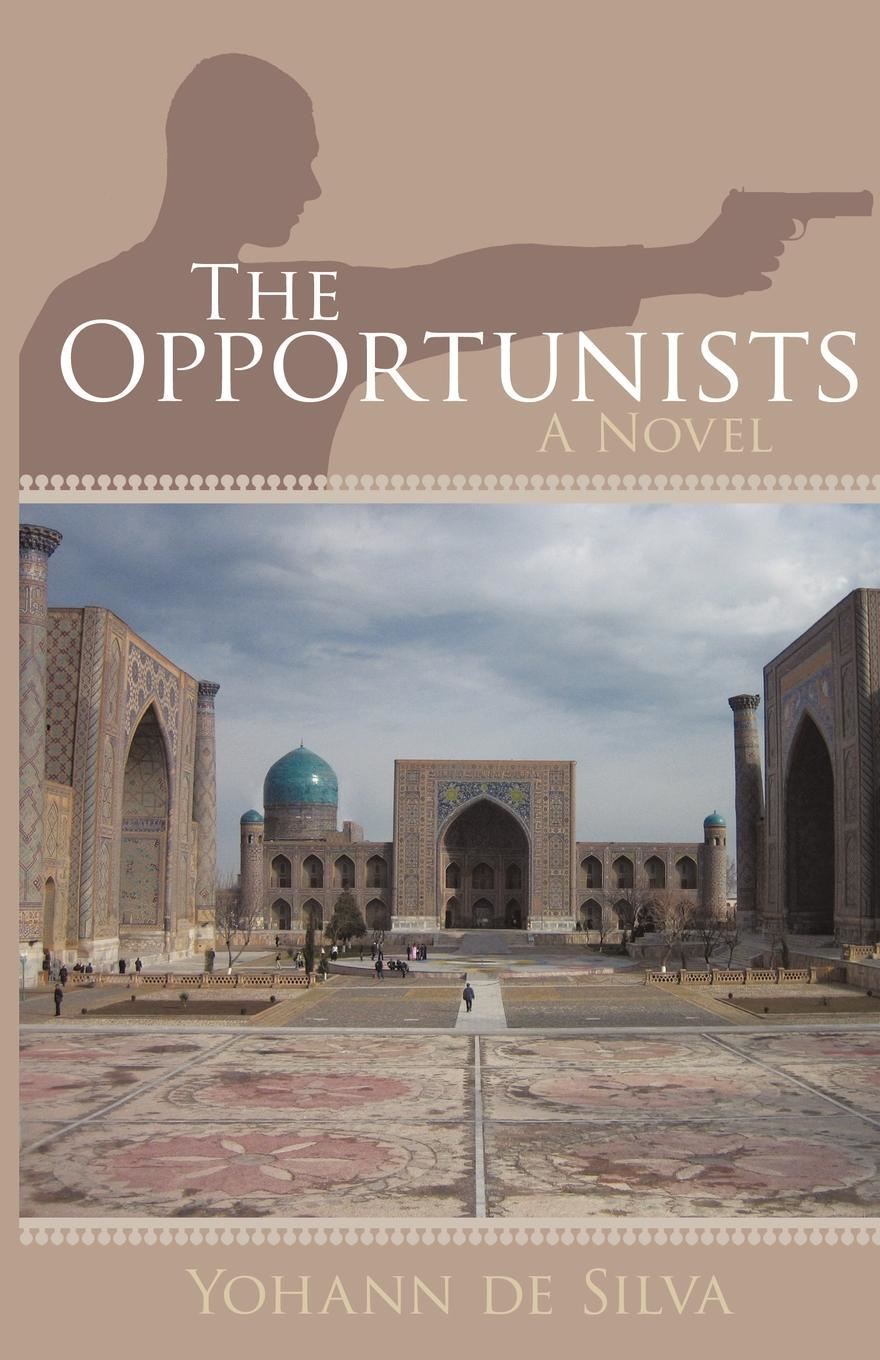 The Opportunists: A Novel