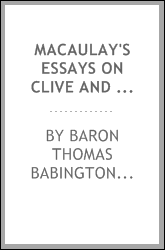Macaulay's Essays on Clive and Hastings