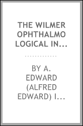 The Wilmer Ophthalmological Institute at the Johns Hopkins University and the Stanford Medical School : oral history transcript