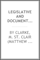 Legislative and documentary history of the Bank of the United States : including the original Bank of North America