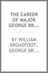 The career of Major George Broadfoot, C. B. ... in Afghanistan and the Punjab