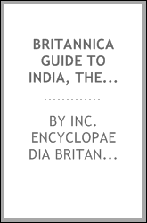 Britannica Guide to India, The: A comprehensive introduction to the world's fastest growing country