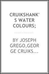 Cruikshank's water colours;