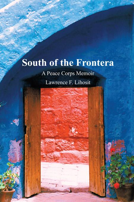 South of the Frontera; A Peace Corps Memoir