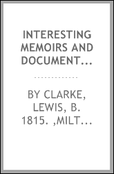Interesting memoirs and documents relating to American slavery, and the glorious struggle now making for complete emancipation