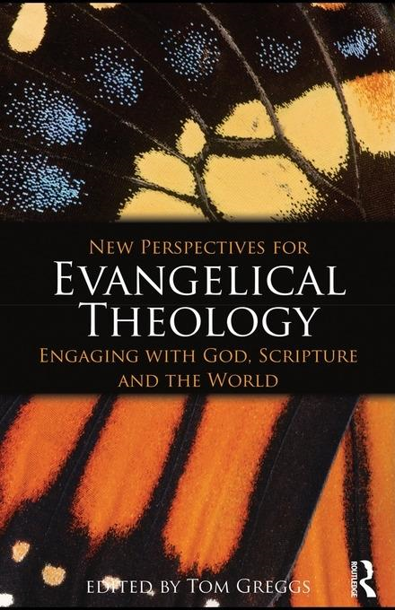 New Perspectives for Evangelical Theology: Engaging with God, Scripture, and the World