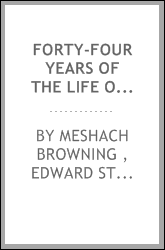 Forty-four Years of the Life of a Hunter: Being Reminiscences of Meshach Browning, a Maryland Hunter