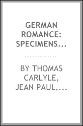 German Romance: Specimens of Its Chief Authors