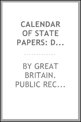 Calendar of state papers: domestic series, of the reign of Charles I, 1625 ...