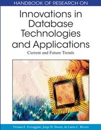 Handbook of Research on Innovations in Database Technologies and Applications: Current and Future Trends By: Viviana E. Ferraggine