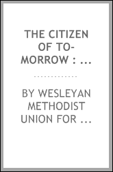 The Citizen of to-morrow : a handbook on social questions