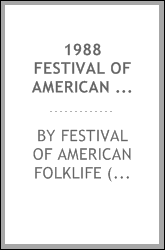 1988 Festival of American Folklife : June 23-27/30-July 4