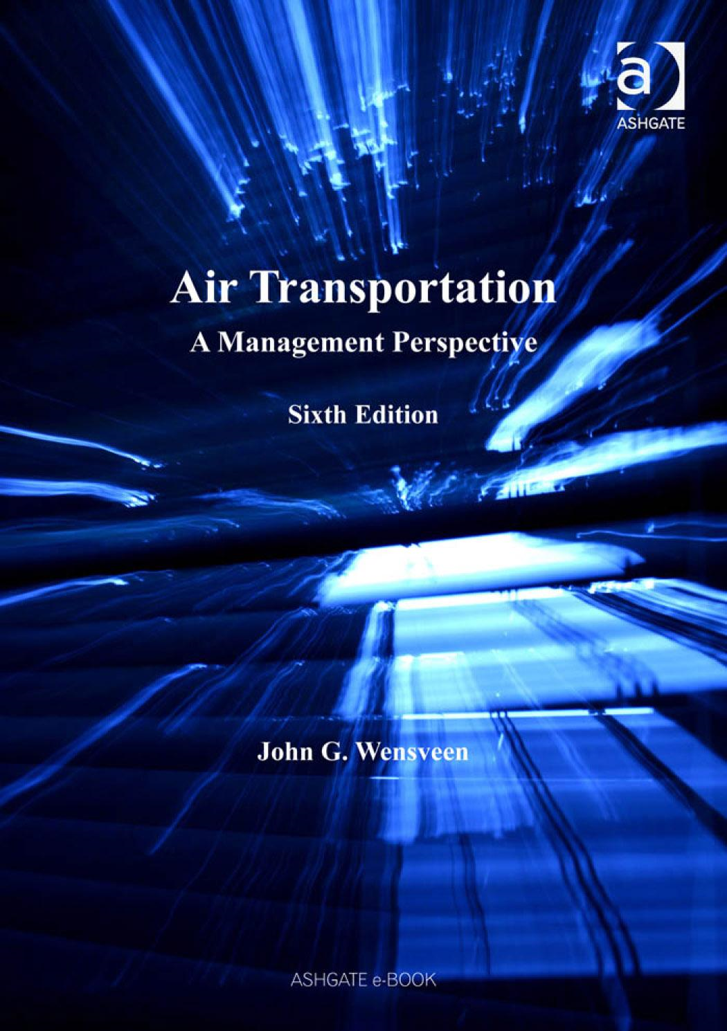 Air Transportation: A Management Perspective By: John G. Wensveen