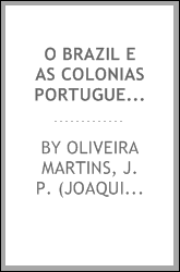 O Brazil e as colonias portuguezas .