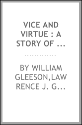 Vice and virtue : a story of our times
