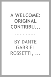 A Welcome: Original Contributions in Poetry and Prose