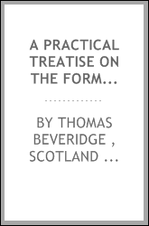 A Practical Treatise on the Forms of Process: Containing the New Regulations Before the Court of ...