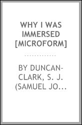 Why I was immersed [microform]
