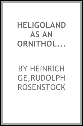 Heligoland as an ornithological observatory; the result of fifty years' experience