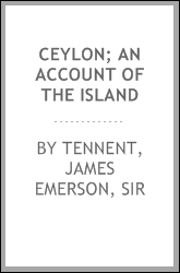 Ceylon; an account of the island