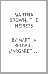 Martha Brown, the Heiress