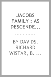 "Jacobs family : as descended from ""John Jacobs of Perkiomen"" to the ninth generation in America"