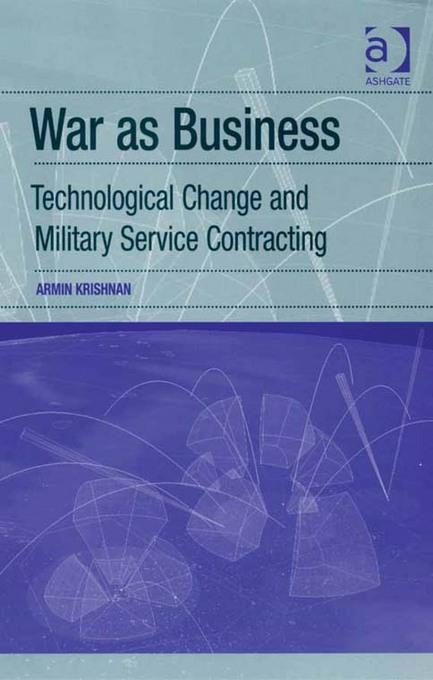War as Business: Technological Change and Military Service Contracting