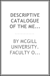 Descriptive catalogue of the Medical Museum of McGill University arranged on a modified decimal system of museum classification