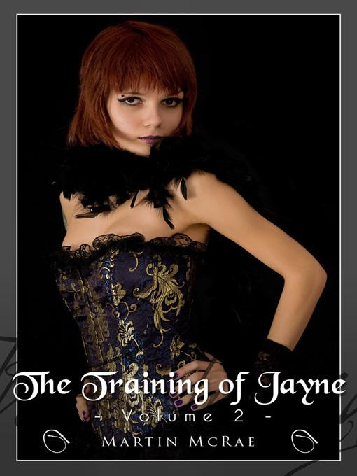 The Training of Jayne - Volume 2
